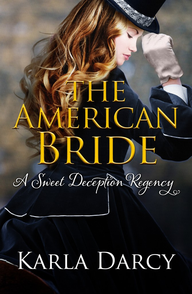 The American Bride - A Sweet Deception Regency Romance by Karla Darcy